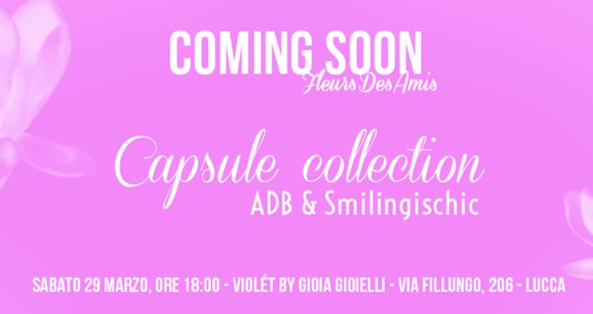 My new Capsule Collection : Fleurs Des Amis