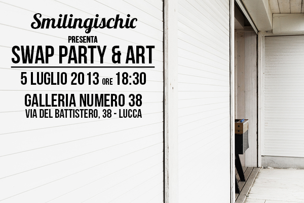 Smilingischic, fashion blog, Swap Party, Swap party & Art, locandina, event, eventi a Lucca