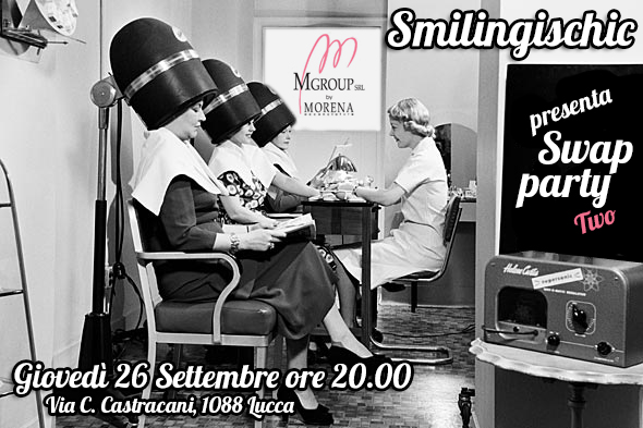 smilingischic, swap party a Lucca, 13° swap party, eventi a Lucca, morena acconciature,